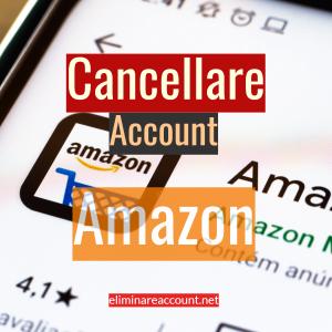 Cancellare Account Amazon