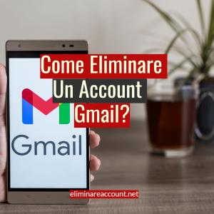 Come Eliminare Un Account Gmail