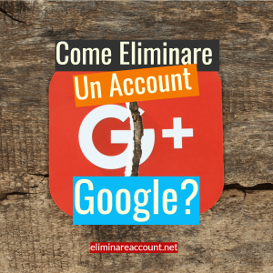 Come Eliminare Un Account Google