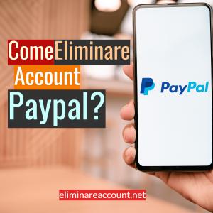 Come Eliminare Account Paypal