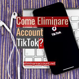 Eliminare Account Tiktok